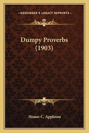 Dumpy Proverbs (1903) af Honor C. Appleton
