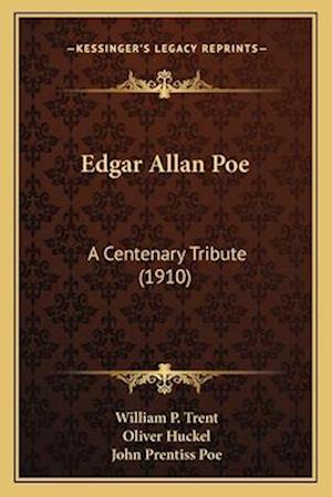 Edgar Allan Poe af William P. Trent, John Prentiss Poe, Oliver Huckel