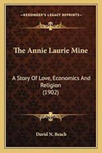 The Annie Laurie Mine the Annie Laurie Mine af David N. Beach
