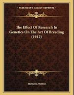 The Effect of Research in Genetics on the Art of Breeding (1912) af Herbert J. Webber