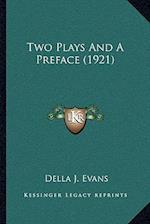 Two Plays and a Preface (1921) af Della J. Evans