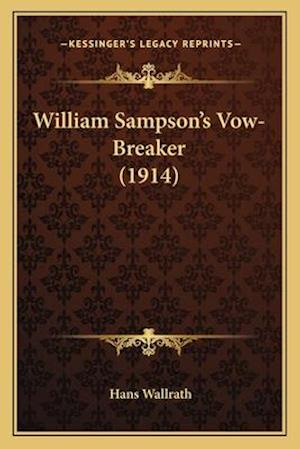 William Sampson's Vow-Breaker (1914) af Hans Wallrath
