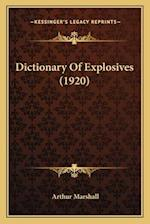 Dictionary of Explosives (1920) af Arthur Marshall