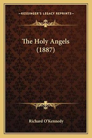 The Holy Angels (1887) af Richard O'Kennedy