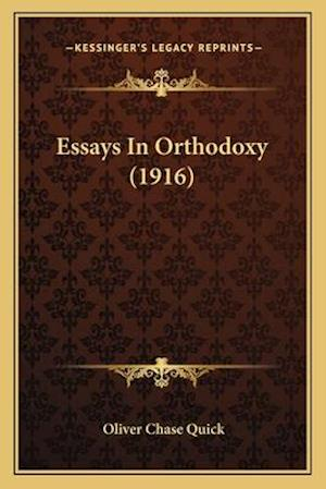 Essays in Orthodoxy (1916) af Oliver Chase Quick