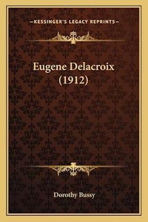 Eugene Delacroix (1912) af Dorothy Bussy