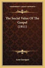 The Social Value of the Gospel (1911) af Leon Garriguet