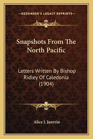 Snapshots from the North Pacific af Alice J. Janvrin