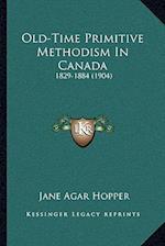 Old-Time Primitive Methodism in Canada af Jane Agar Hopper