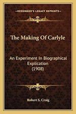 The Making of Carlyle the Making of Carlyle af Robert S. Craig