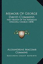 Memoir of George David Cummins af Alexandrine Macomb Cummins