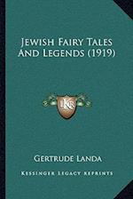 Jewish Fairy Tales and Legends (1919) af Gertrude Landa