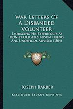 War Letters of a Disbanded Volunteer af Joseph Barber