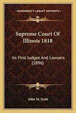 Supreme Court of Illinois 1818 af John M. Scott