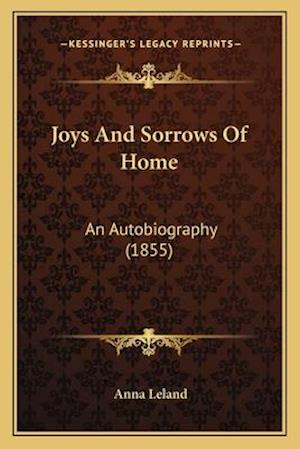 Joys and Sorrows of Home af Anna Leland
