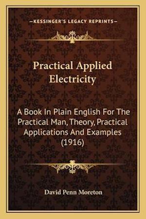 Practical Applied Electricity af David Penn Moreton