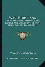 War-Horseiana af Timothy Watchem