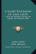 A Short Biography of John Leeth af Ewel Jeffries, John Leeth