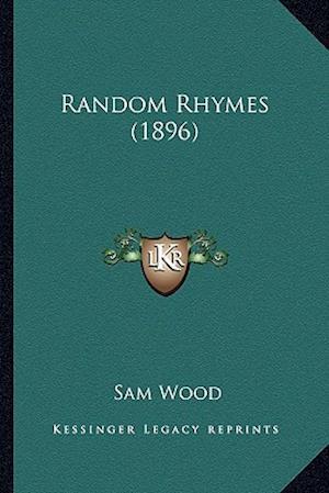 Random Rhymes (1896) af Sam Wood