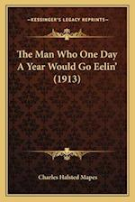 The Man Who One Day a Year Would Go Eelin' (1913) af Charles Halsted Mapes
