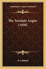 The Teesdale Angler (1858) af R. Lakeland