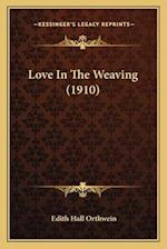 Love in the Weaving (1910) af Edith Hall Orthwein