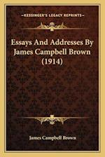 Essays and Addresses by James Campbell Brown (1914) af James Campbell Brown