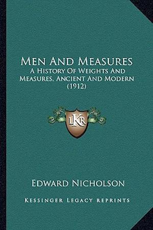 Men and Measures af Edward Nicholson