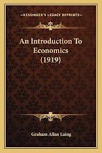 An Introduction to Economics (1919) af Graham Allan Laing