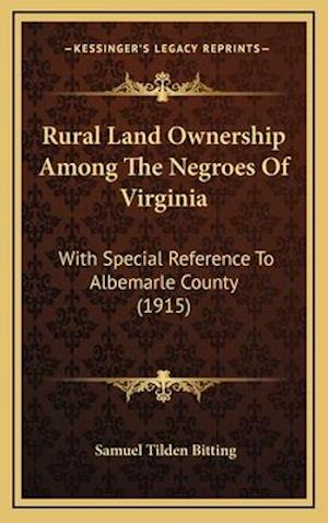 Rural Land Ownership Among the Negroes of Virginia af Samuel Tilden Bitting