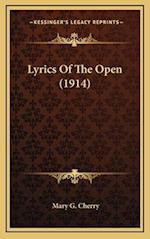 Lyrics of the Open (1914) af Mary G. Cherry