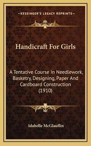 Handicraft for Girls af Idabelle Mcglauflin