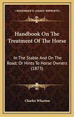Handbook on the Treatment of the Horse af Charles Wharton