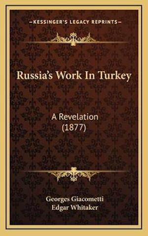 Russia's Work in Turkey af Georges Giacometti
