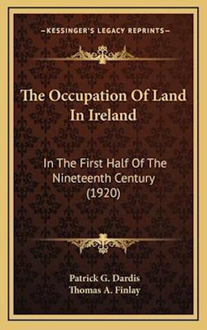 The Occupation of Land in Ireland af Patrick G. Dardis
