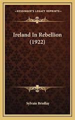Ireland in Rebellion (1922) af Sylvain Briollay