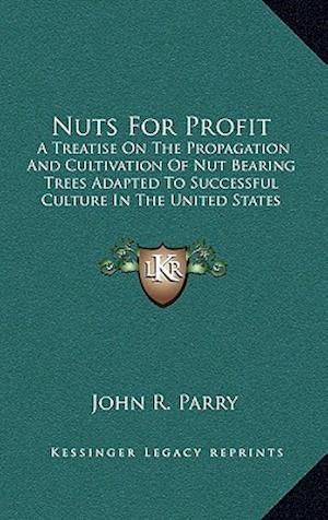 Nuts for Profit af John R. Parry