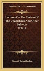 Lectures on the Theism of the Upanishads and Other Subjects (1921) af Sitanath Tattvabhushan