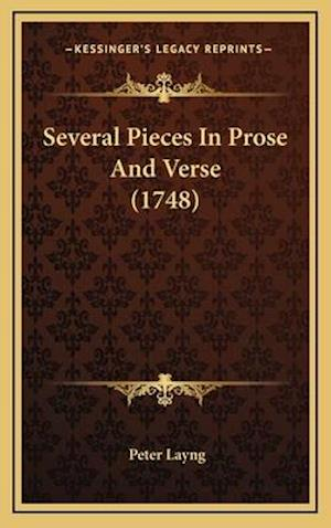 Several Pieces in Prose and Verse (1748) af Peter Layng