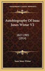 Autobiography of Isaac Jones Wistar V2 af Isaac Jones Wistar