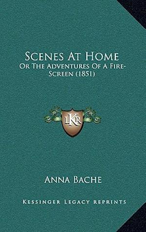 Scenes at Home af Anna Bache