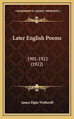 Later English Poems af James Elgin Wetherell