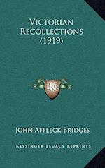Victorian Recollections (1919) af John Affleck Bridges