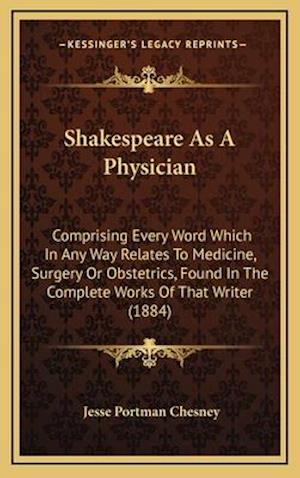 Shakespeare as a Physician af Jesse Portman Chesney