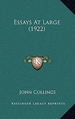 Essays at Large (1922) af John Collings