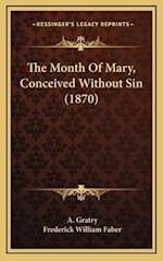 The Month of Mary, Conceived Without Sin (1870) af A. Gratry