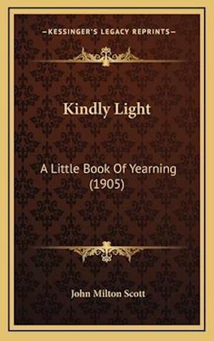 Kindly Light af John Milton Scott