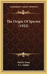 The Origin of Spectra (1922) af Paul D. Foote, F. L. Mohler