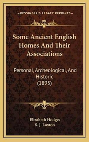 Some Ancient English Homes and Their Associations af Elizabeth Hodges