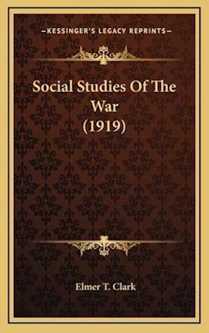 Social Studies of the War (1919) af Elmer T. Clark